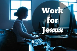 work for Jesus