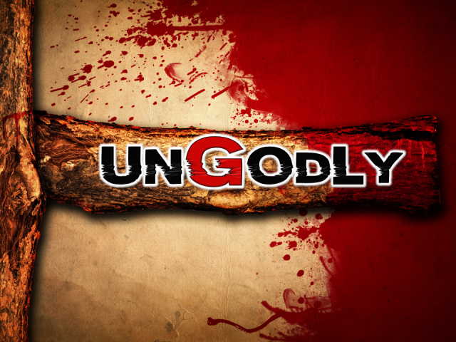 UNGODLY
