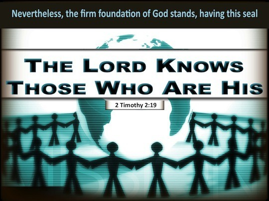 2-Timothy-2-19-The-Lord-Knows-Those-Who-Are-His-copy