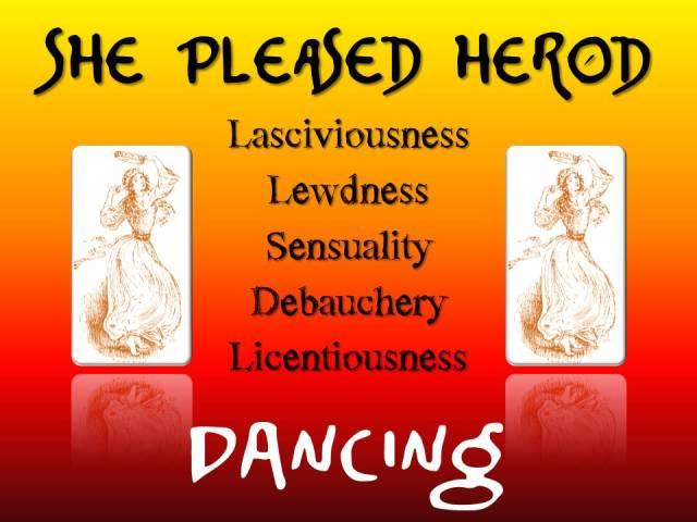 SHE PLEASED HEROD