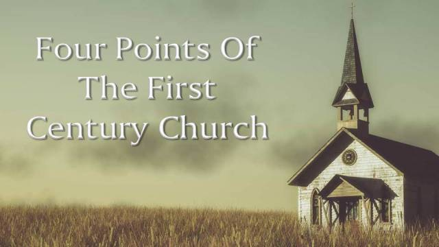 Four Points Of The First Century Church