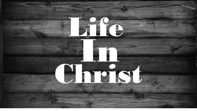 Life-In-Christ-12-03-17