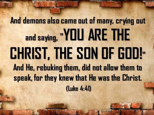 luke 4 41 demons know Jesus