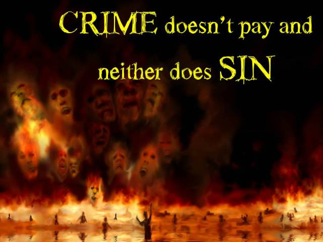 CRIME doesn't pay and neither does SIN