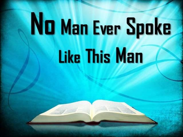 No Man Ever Spoke Like This Man