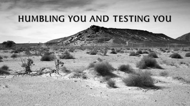 humbling you and testing you